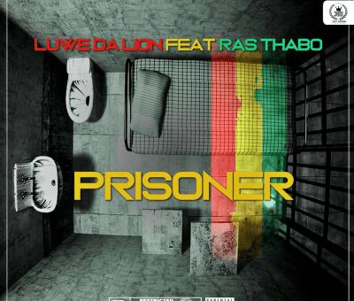 Luwe Da Lion ft. Ras Thabo - Prisoner
