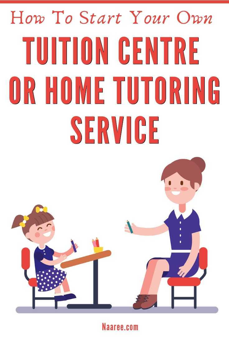 How To Start Your Own Tuition Centre Or Home Tutoring Service