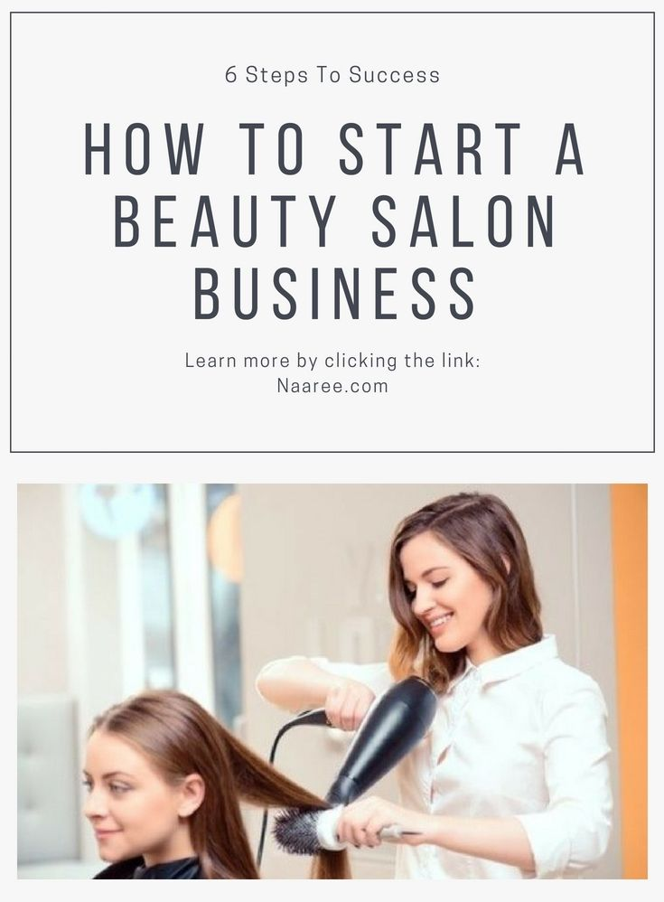 How To Start A Beauty Salon Business: 6 Steps To Success 1