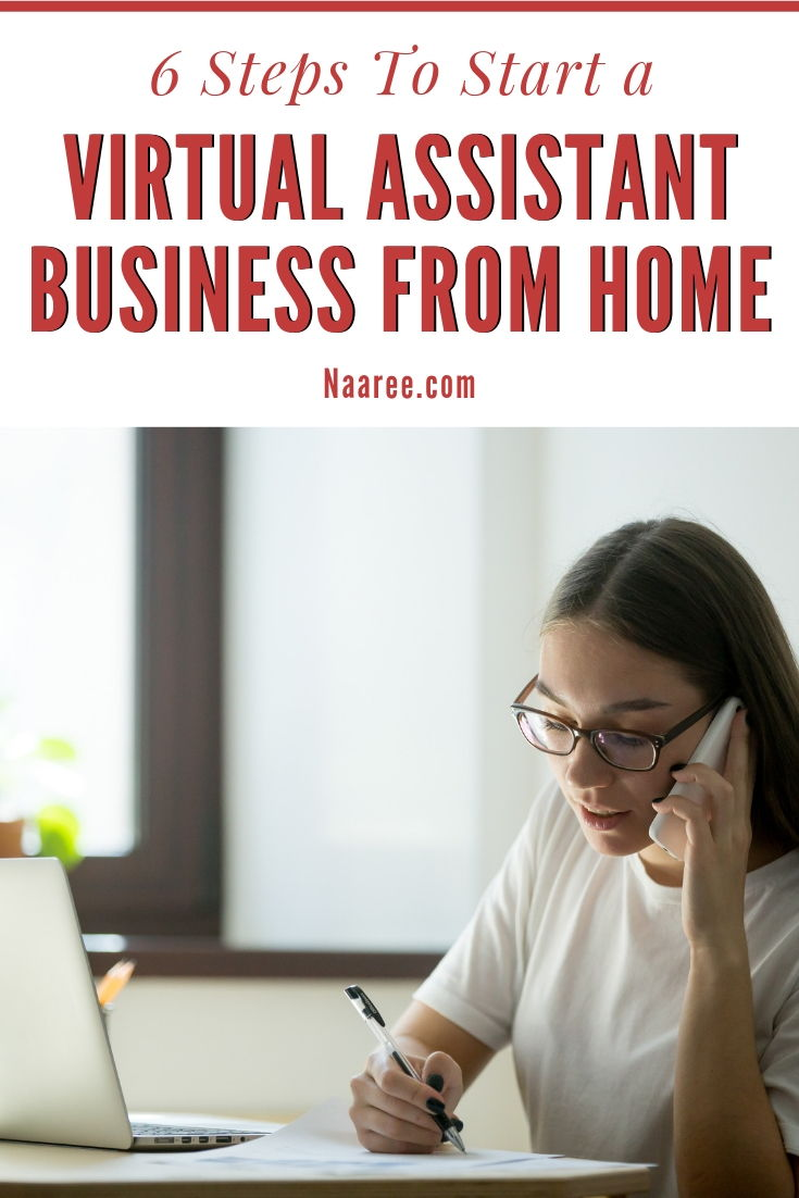6 Steps To Start A Virtual Assistant Business From Home