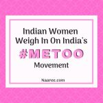 Indian Women Weigh In On India's #MeToo Movement