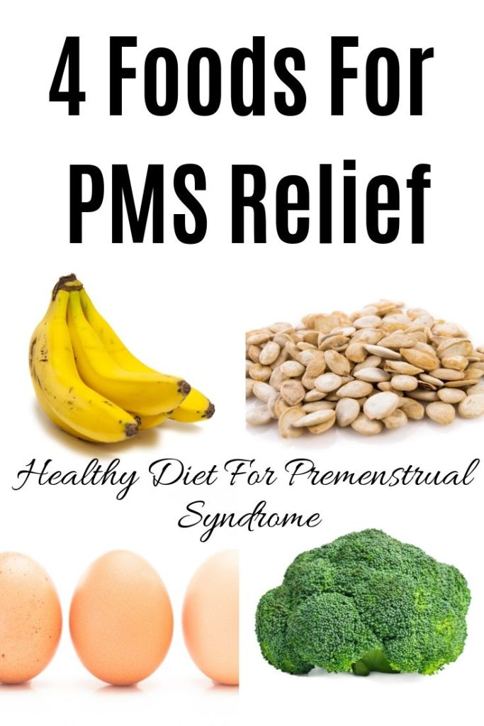 4 Foods For PMS Relief - Healthy Diet For Pre-Menstrual Syndrome