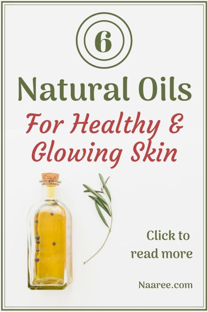 6 Natural Oils For Healthy And Glowing Skin