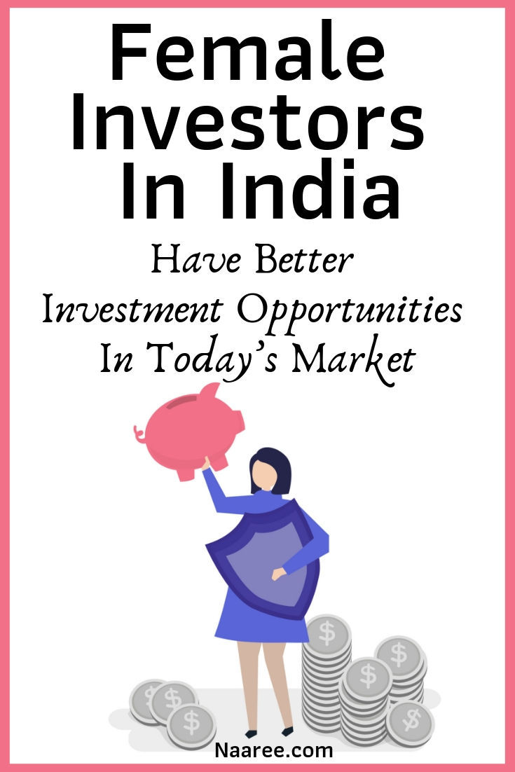 Women Investors In India Have Better Investment Opportunities In Today's Market
