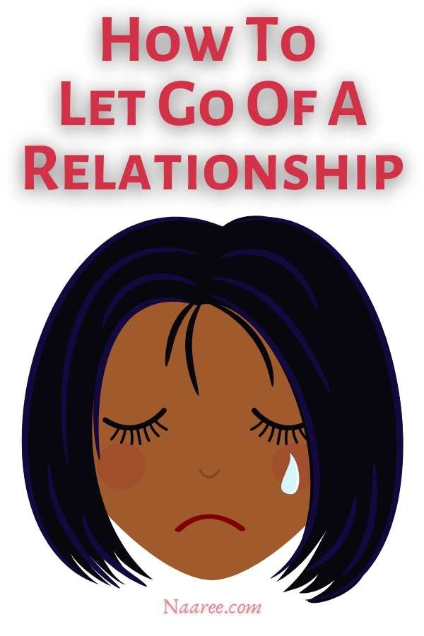 How To Let Go Of A Relationship