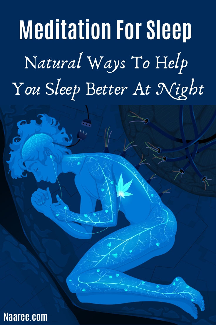 Meditation For Sleep - Natural Ways To Help You Sleep Better At Night