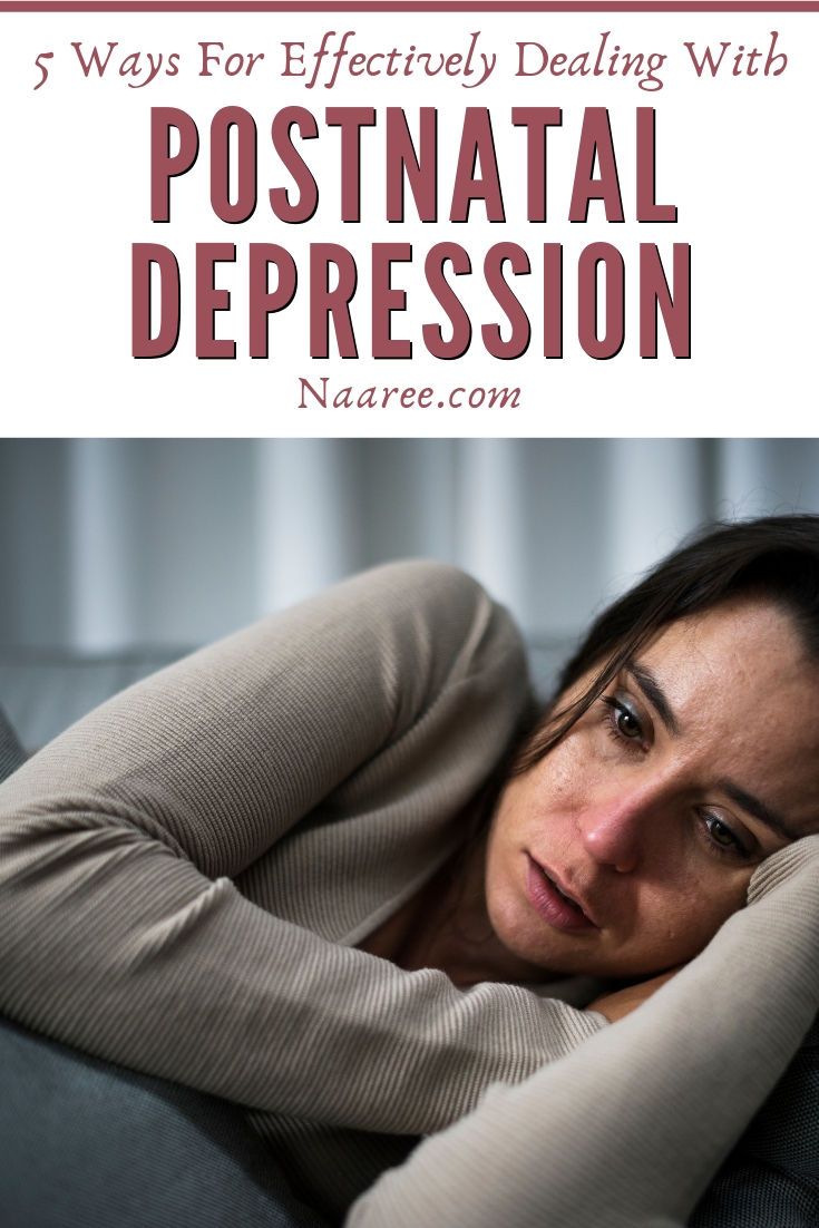 5 Ways For Effectively Dealing With Postnatal Depression