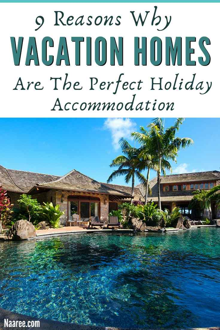 Why Vacation Homes Are The Perfect Holiday Accommodation