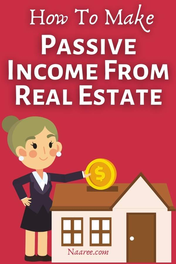 How To Make Passive Income From Real Estate