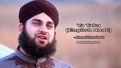 Ya Taiba- English Naat Sharif By Ahmed Raza Qadri