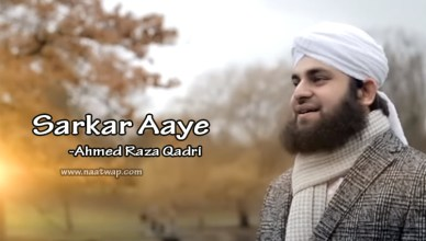Sarkar Aaya By Ahmed Raza Qadri