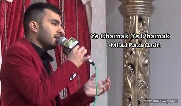 Ye Chamak Ye Dhamak By Milad Raza Qadri