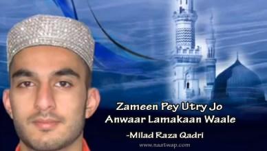 Zameen Pey Utry Jo Anwaar Lamakan Waale By Milad Raza Qadri
