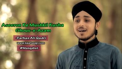 Aseeron Ke Mushkil Kusha Ghous-e-Azam By Farhan Ali Qadri