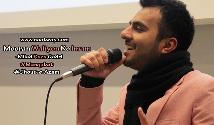 Meeran Waliyon Ke Imam By Milad Raza Qadri