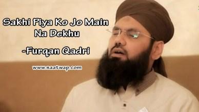 Sakhi Piya Ko Jo Main Na Dekhu By Furqan Qadri