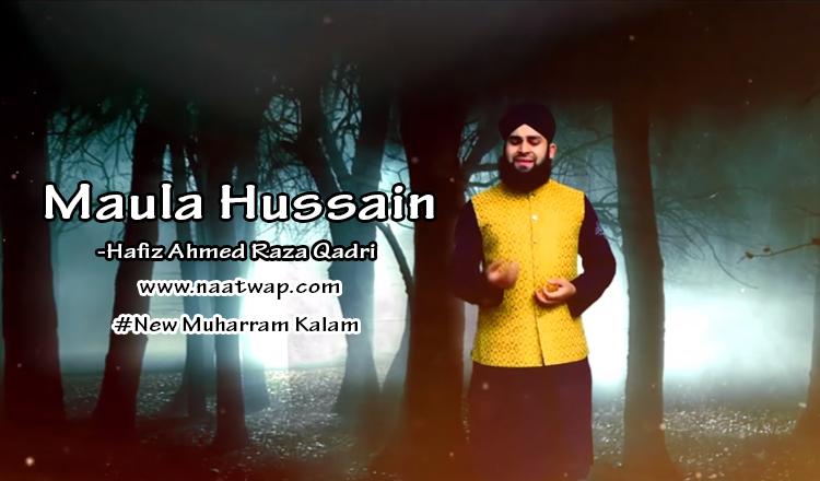 Maula Hussain By ahmed raza qadri