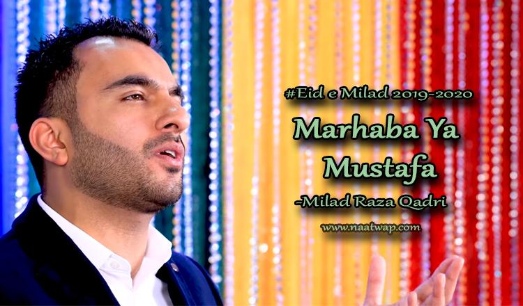 Marhaba Ya Mustafa by milad raza qadri