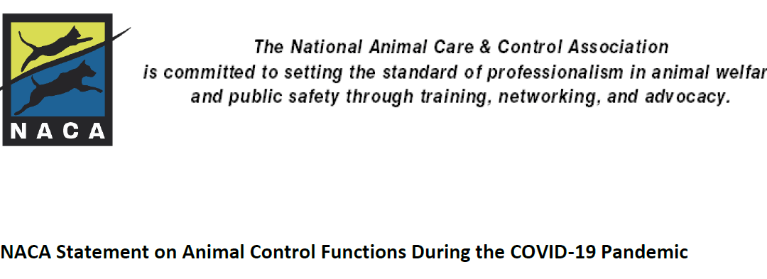 NACA Statement on Animal Control Functions During the COVID-19 Pandemic