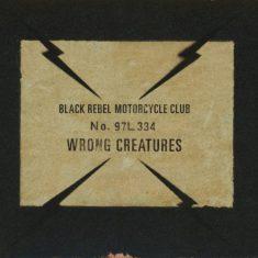 """Black Rebel Motorcycle Club -""""Wrong Creatures"""" (2017)"""
