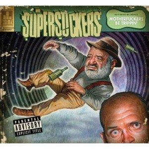 Supersuckers - Motherfuckers Be Trippin'