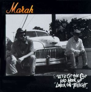 Marah - Let's Cut the Crap and Hook Up Later on Tonight
