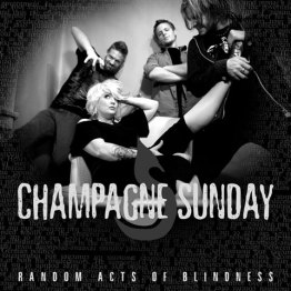 Champagne Sunday - Random Acts of Blindness