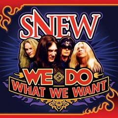 SNEW We Do What We Want
