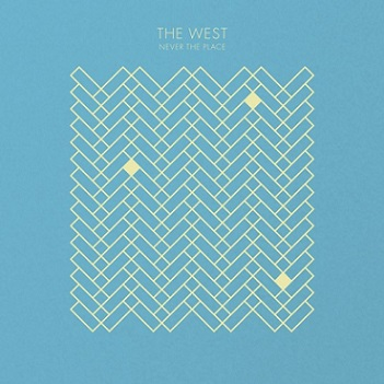 The West - Never the Place