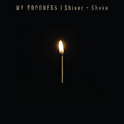 My Goodness – Shiver and Shake on www.nadamucho.com