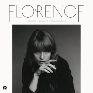 Florence and the Machine – How Big How Blue How Beautiful
