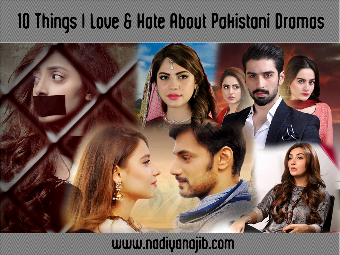10 Things I Love & Hate about Pakistani Dramas