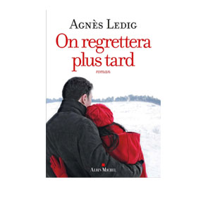 On regrettera plus tard – Agnès Ledig
