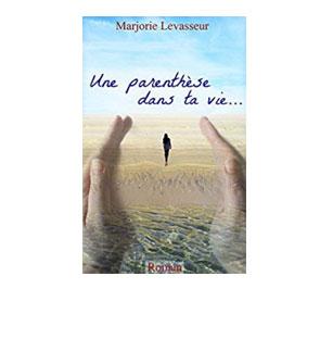 Les Lilas tome 1: Une parenthèse dans ta vie... - Marjorie Levasseur
