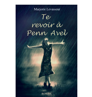 Te revoir à Penn Avel – Marjorie Levasseur