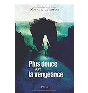 Plus douce est la vengeance – Marjorie Levasseur