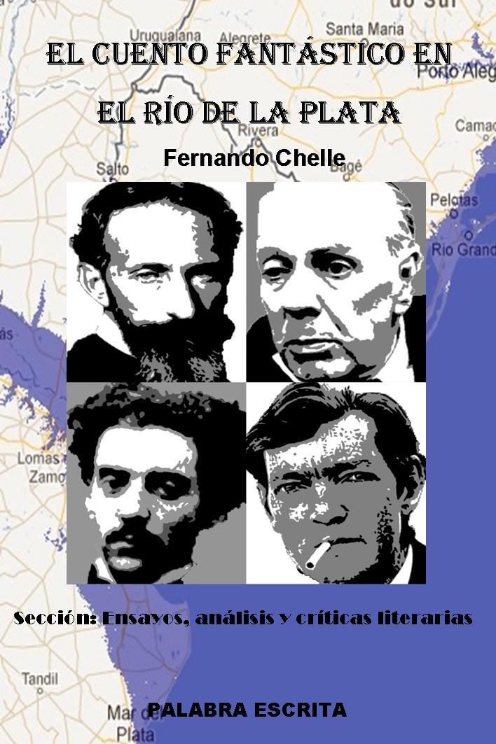 EL CUENTO FANTÁSTICO EN EL RÍO DE LA PLATA. Fernando Chelle