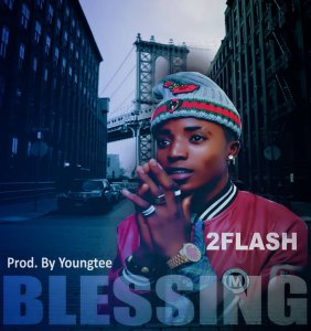 2Flash - Blessings (Prod. By Youngtee)