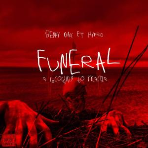 Benny Max Ft. Hypro - Funeral (Letter To Momma)