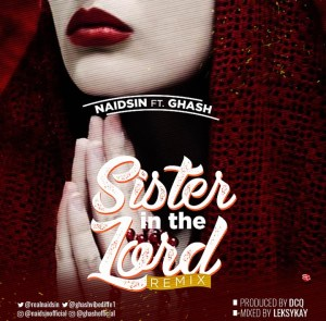 Naidsin Ft Ghash - Sister In The Lord (Remix)