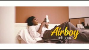 Airboy  Tell You Download Video Mp4