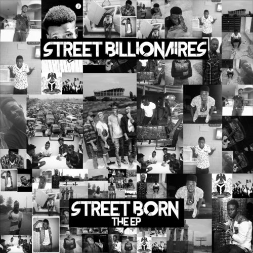 Street Billionaires Street Born The EP Mp3 Download