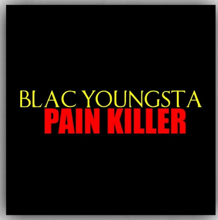 Black Youngsta Pain Killer Mp3 Download