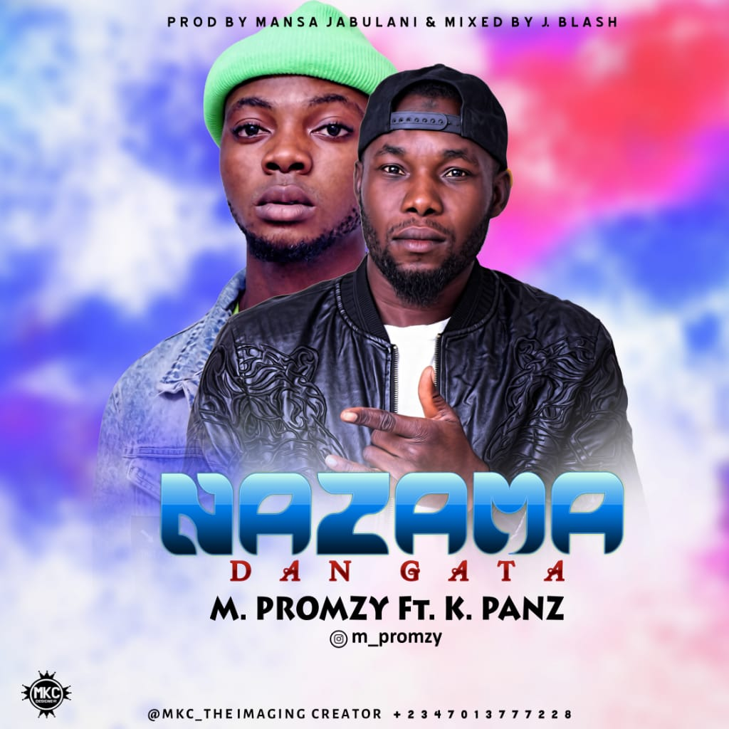 M.Promxy ft K Panz - Nazama Dan Gata Mp3 Download
