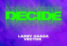 Larry Gaaga x Vector Decide Mp3 Download