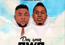 Oritse Femi x Duncan Mighty – Dey Your Own Mp3 Download