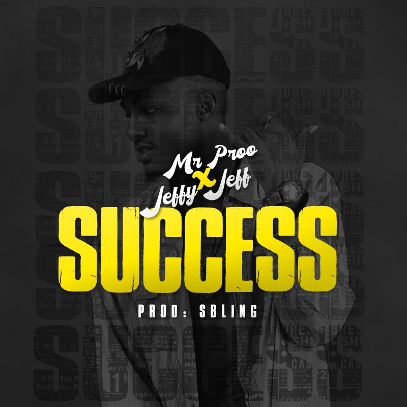 Mr Proo x Jeffy Jeff - Success Mp3 Download