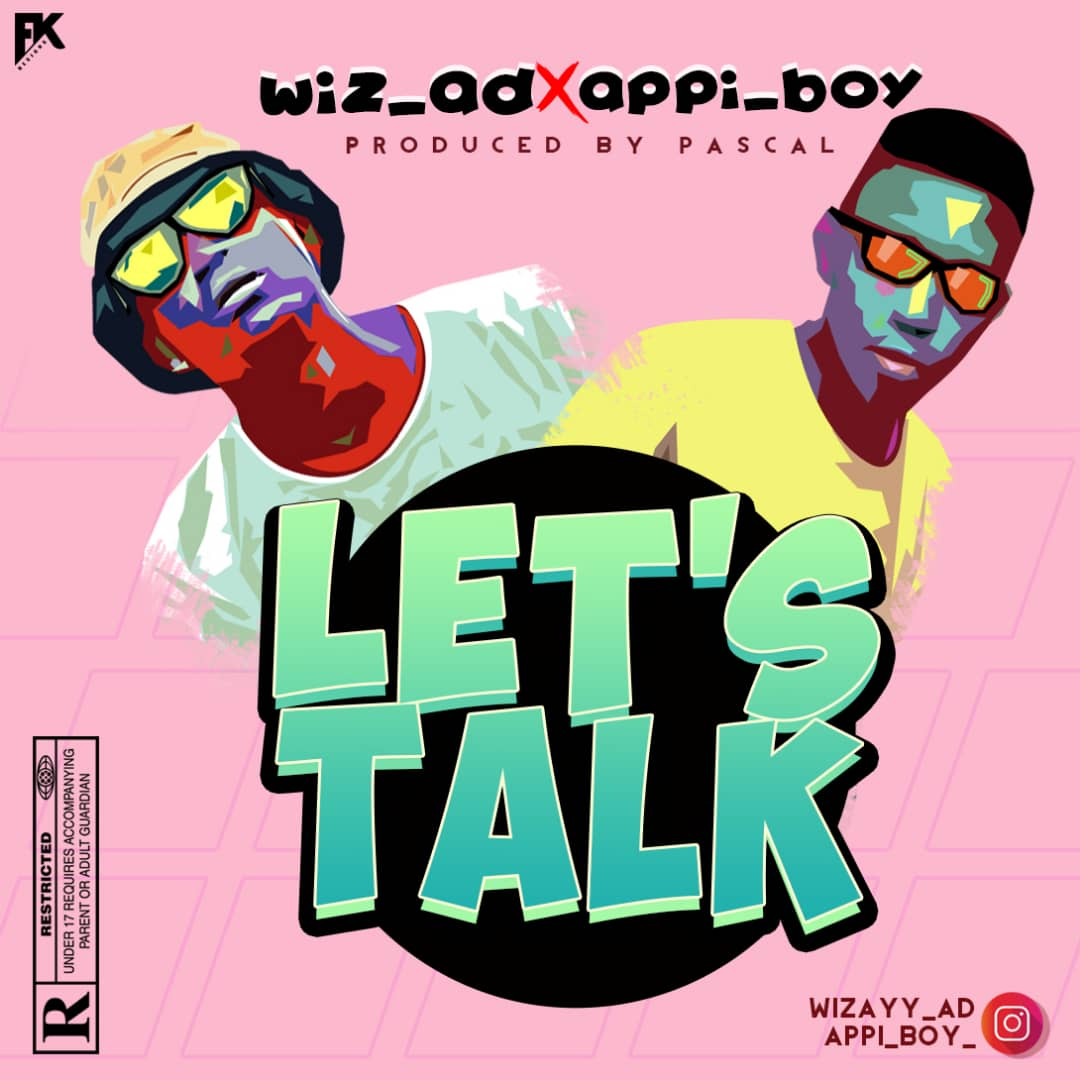 WizAD Ft. Appiboy - Lets Talk Mp3 Download Audio