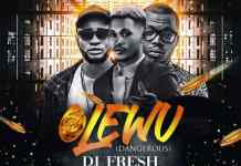 DJ Fresh Ft J-Fash X Notorious B.I.D – Olewu Dangerous Mp3 Download