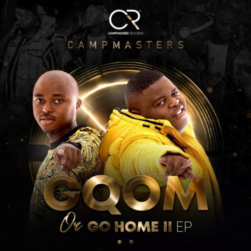 Campmasters Gqom or Go Home II EP Album Download